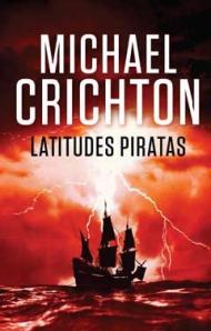 Portada de la nove·la de pirates Latitudes piratas, del Michael Crichton