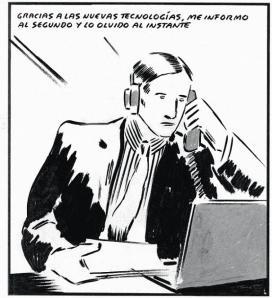 """Un home que mira una pantalla i parla per telèfon diu """"Gracias a las nuevas tecnologías, me informo al segundo y lo olvido al instante""""."""