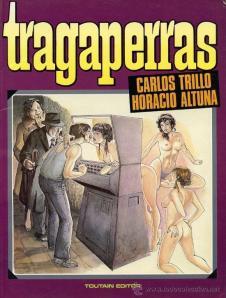 Portada de Tragaperras, el còmic d'Horacio Altuna i Carlos Trillo