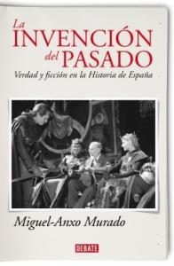 Miguel-Anxo Murado: La invención del pasado