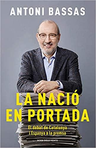 Portada del llibre de l'Antoni Bassas: La nació en portada