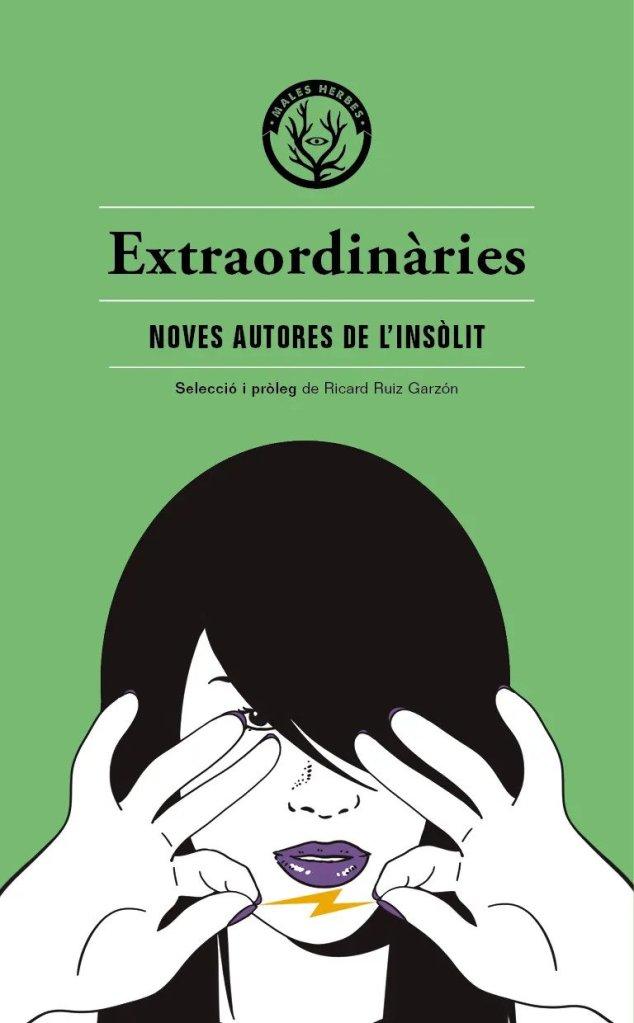 Portada del recull de contes Extraordinàries, de l'Editorial Males Herbes.